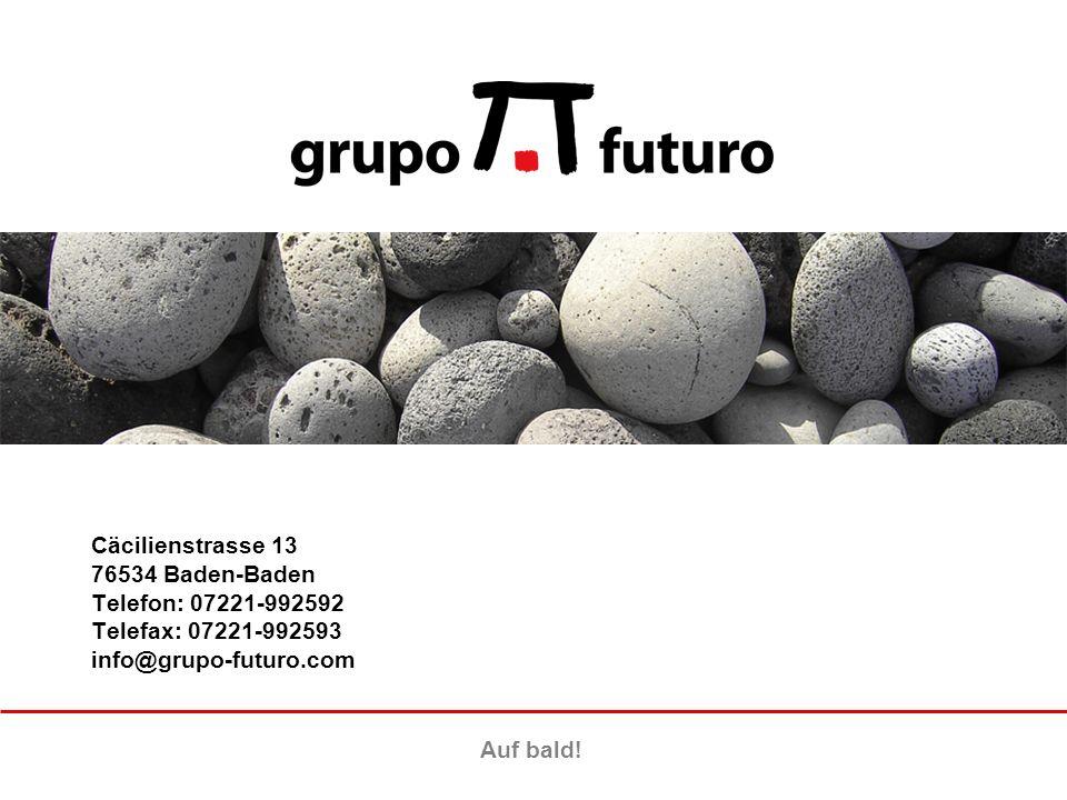 Cäcilienstrasse 13 76534 Baden-Baden Telefon: 07221-992592 Telefax: 07221-992593 info@grupo-futuro.com