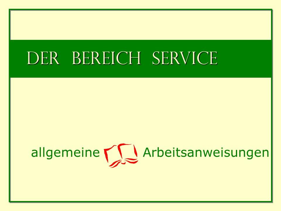 Der Bereich Service allgemeine Arbeitsanweisungen