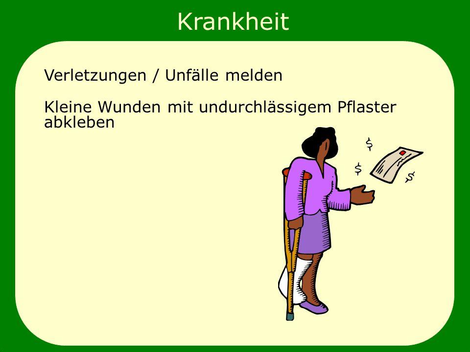Krankheit allgemeine Arbeitsanweisungen Verletzungen / Unfälle melden