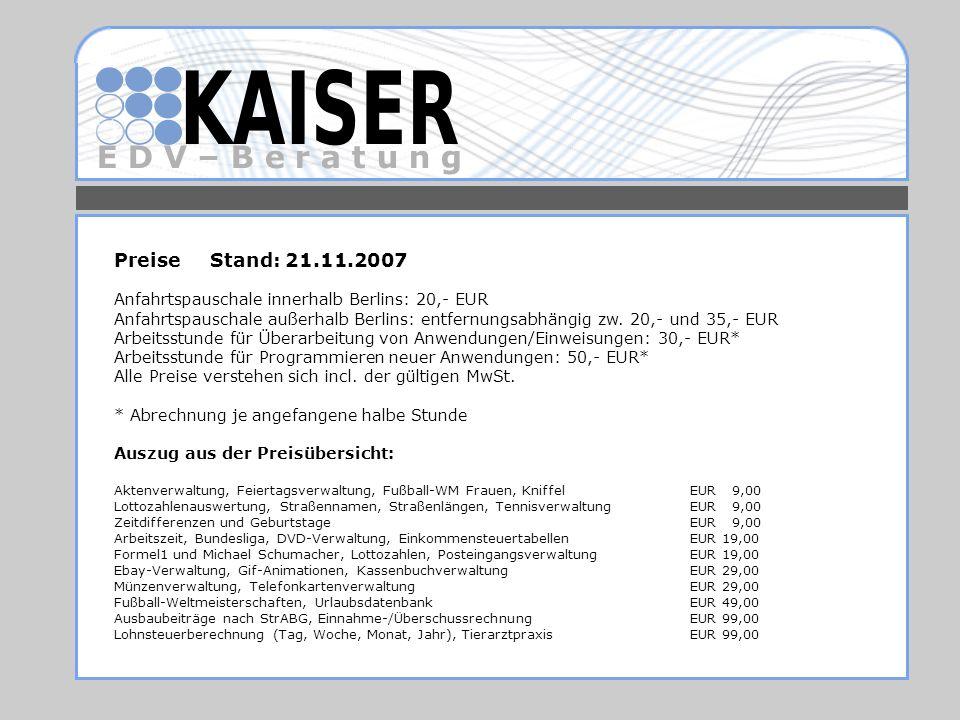 Preise Stand: 21.11.2007 Anfahrtspauschale innerhalb Berlins: 20,- EUR