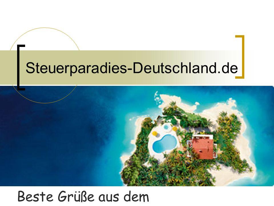 Beste Grüße aus dem Steuerparadies-Deutschland!