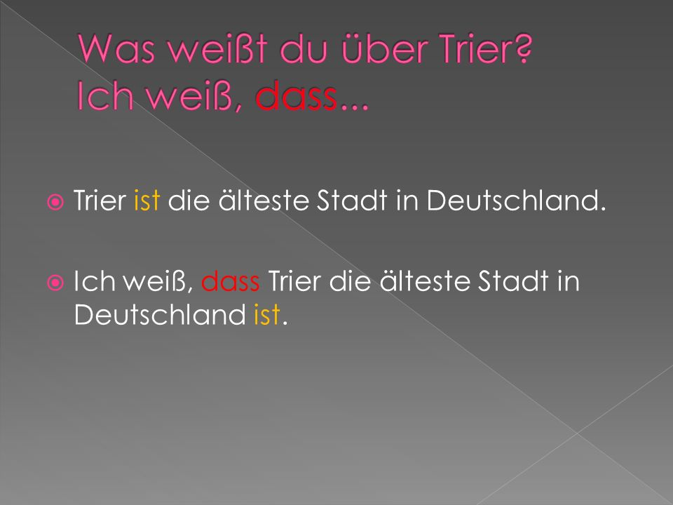 Was weißt du über Trier Ich weiß, dass...