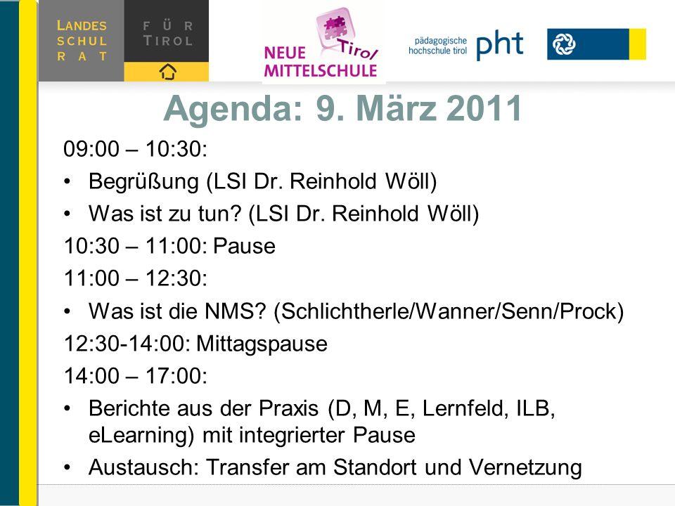 Agenda: 9. März 2011 09:00 – 10:30: Begrüßung (LSI Dr. Reinhold Wöll)