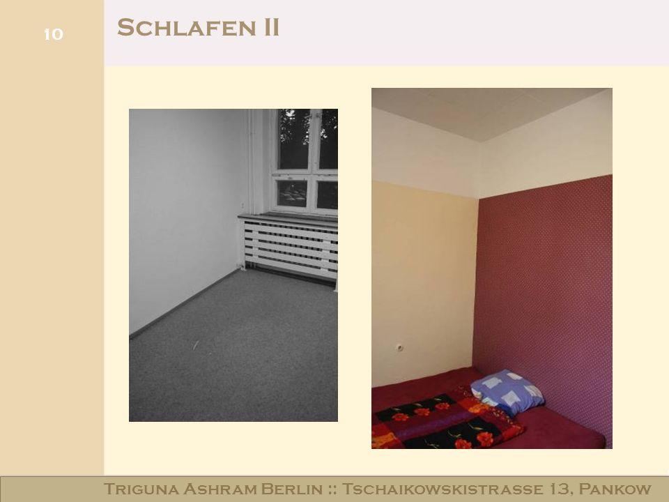 10 Schlafen II Triguna Ashram Berlin :: Tschaikowskistraße 13, Pankow