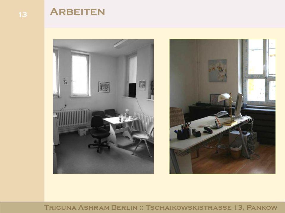 13 Arbeiten Triguna Ashram Berlin :: Tschaikowskistraße 13, Pankow