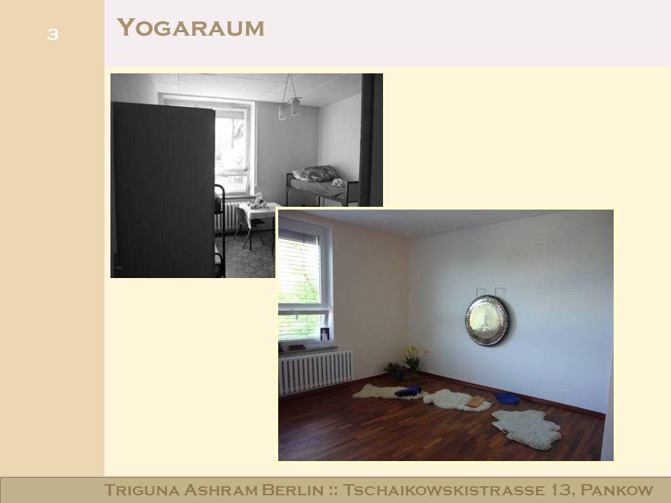 Yogaraum Triguna Ashram Berlin :: Tschaikowskistraße 13, Pankow