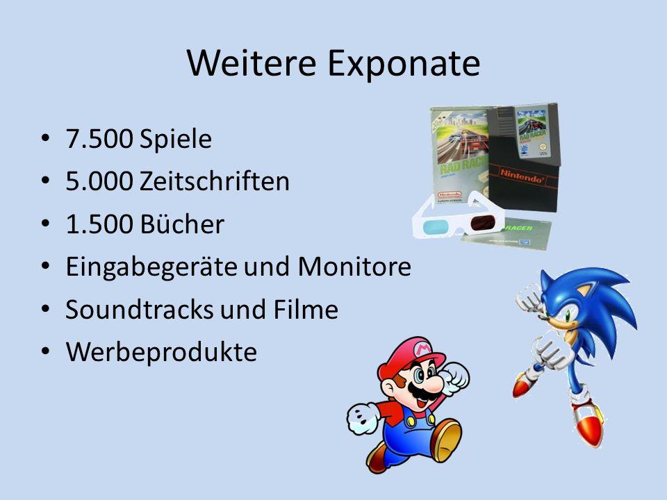 Weitere Exponate 7.500 Spiele 5.000 Zeitschriften 1.500 Bücher