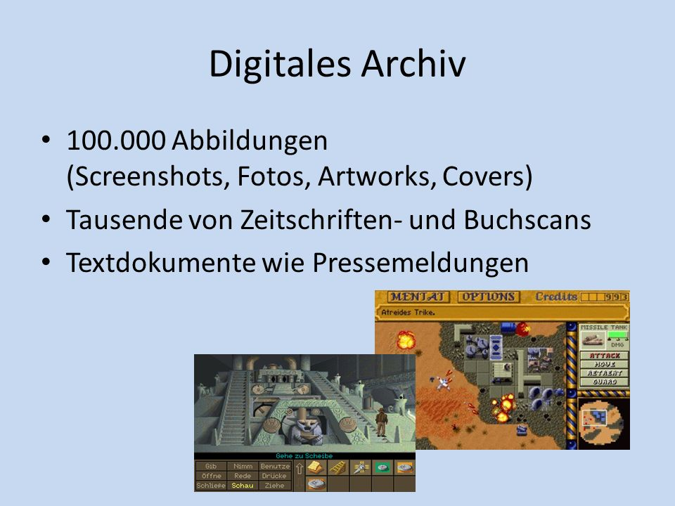 Digitales Archiv100.000 Abbildungen (Screenshots, Fotos, Artworks, Covers) Tausende von Zeitschriften- und Buchscans.