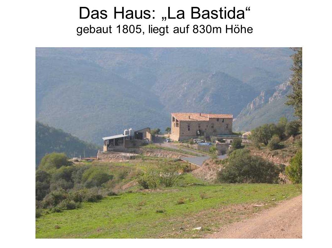 "Das Haus: ""La Bastida gebaut 1805, liegt auf 830m Höhe"