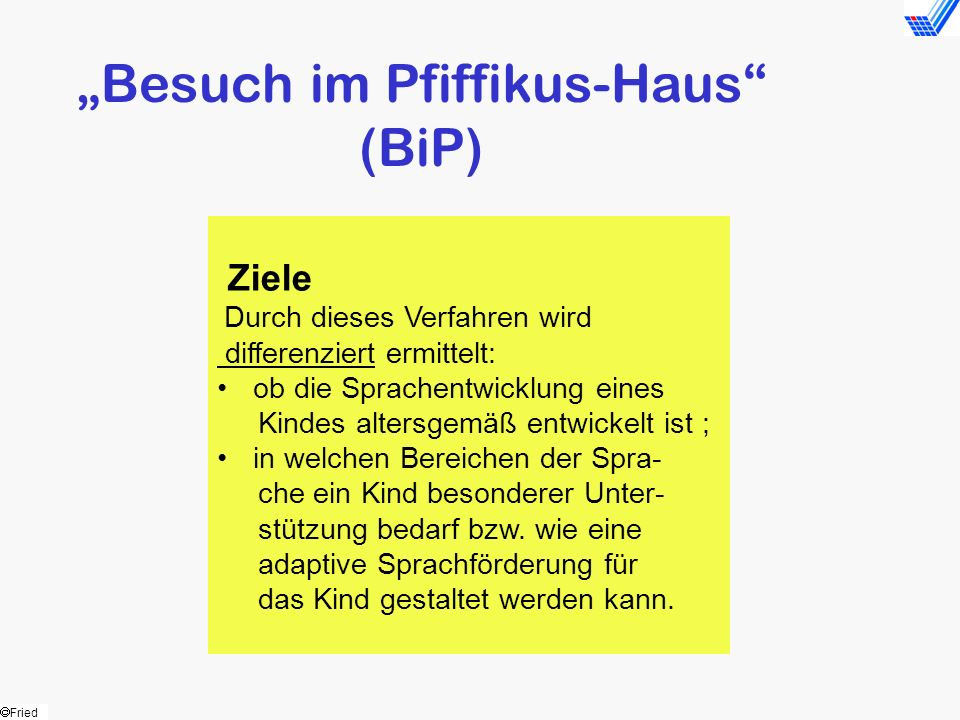 """Besuch im Pfiffikus-Haus (BiP)"