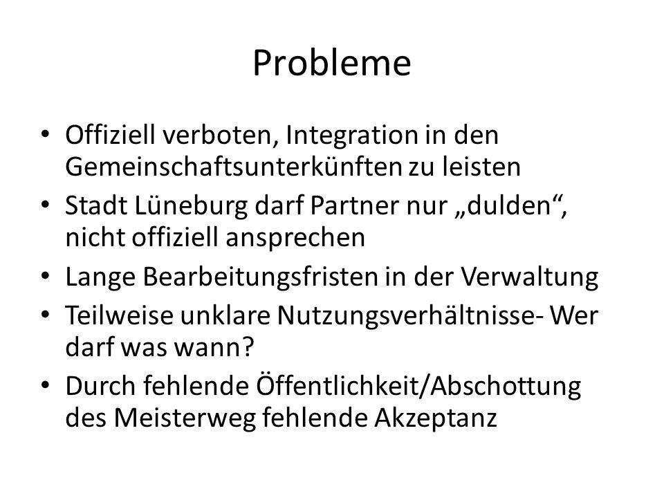 Probleme Offiziell verboten, Integration in den Gemeinschaftsunterkünften zu leisten.