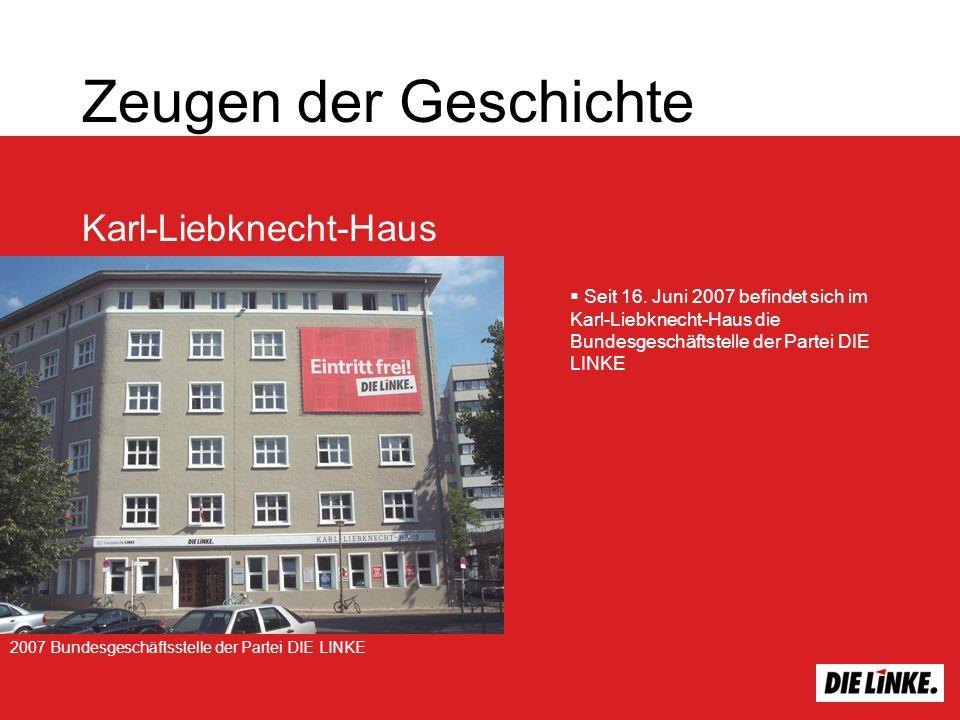 Zeugen der Geschichte Karl-Liebknecht-Haus