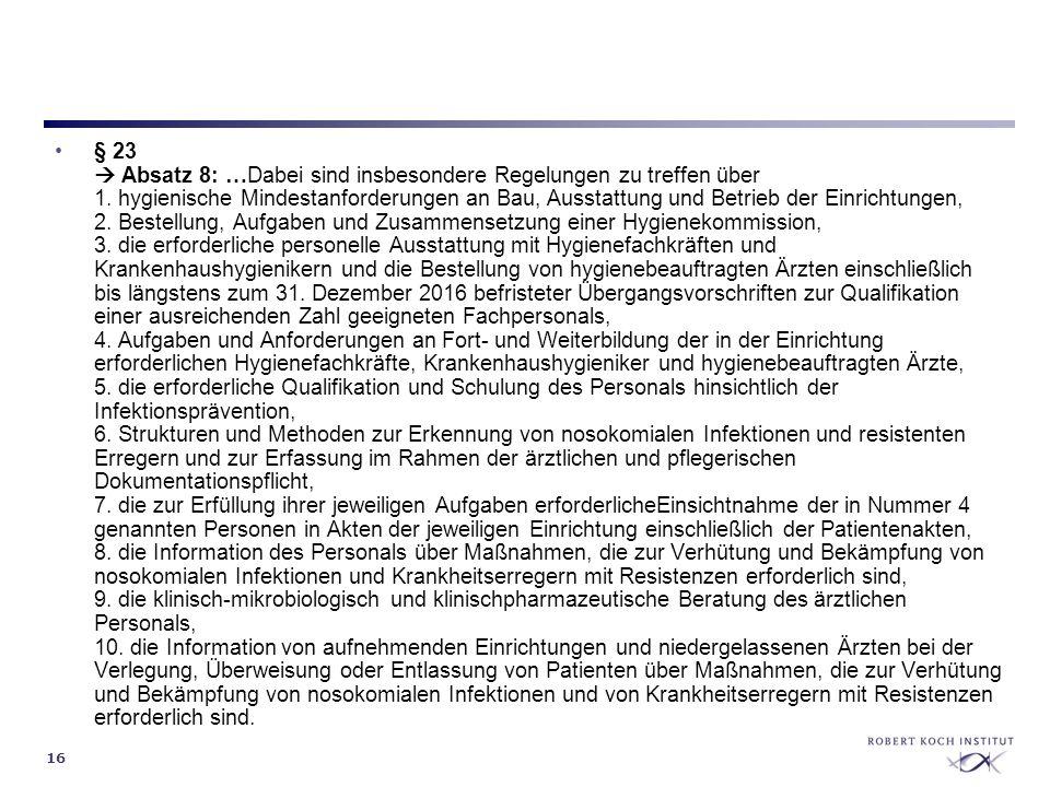 § 23  Absatz 8: …Dabei sind insbesondere Regelungen zu treffen über 1