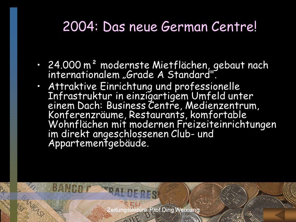 2004: Das neue German Centre!