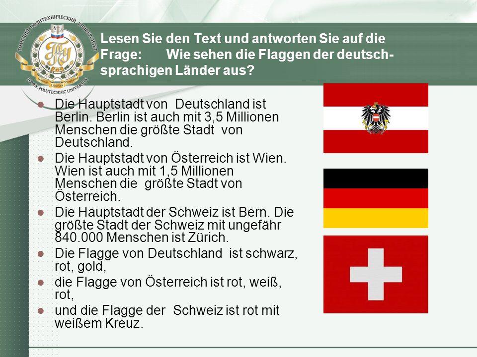 Lesen Sie den Text und antworten Sie auf die Frage: Wie sehen die Flaggen der deutsch- sprachigen Länder aus