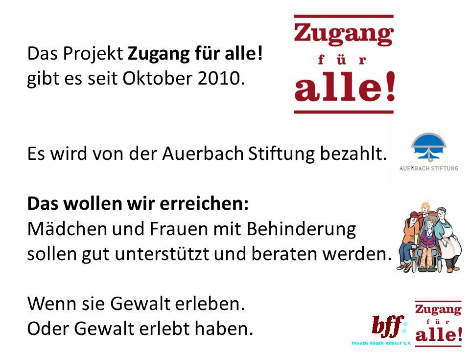 Das Projekt Zugang für alle! gibt es seit Oktober 2010.