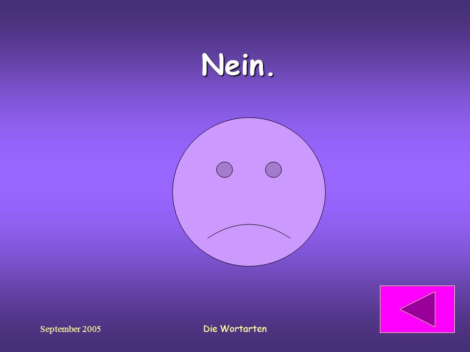 Nein. September 2005 Die Wortarten