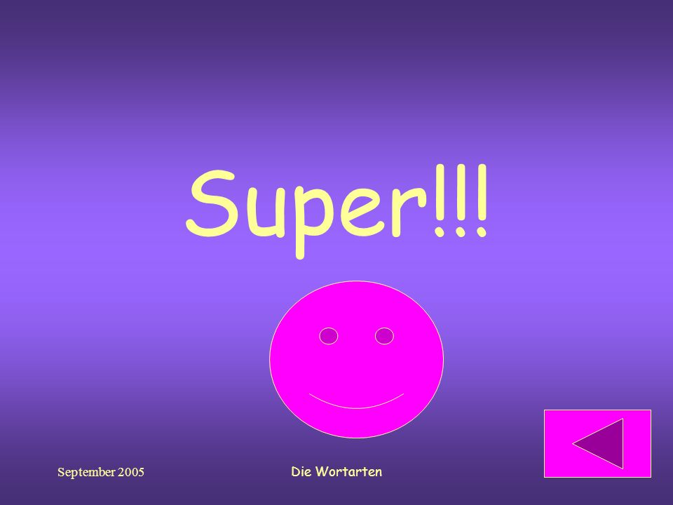 Super!!! September 2005 Die Wortarten
