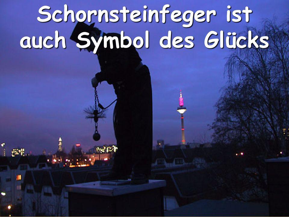 Schornsteinfeger ist auch Symbol des Glücks
