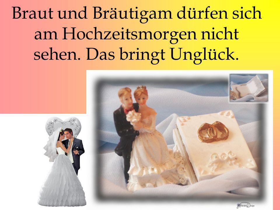 Braut und Bräutigam dürfen sich am Hochzeitsmorgen nicht sehen