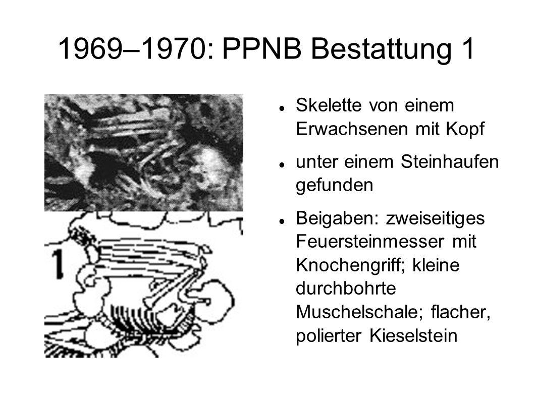 1969–1970: PPNB Bestattung 1 Skelette von einem Erwachsenen mit Kopf