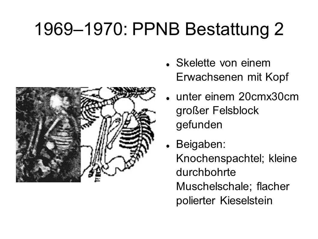 1969–1970: PPNB Bestattung 2 Skelette von einem Erwachsenen mit Kopf