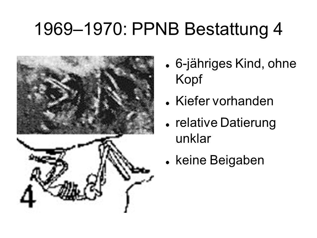 1969–1970: PPNB Bestattung 4 6-jähriges Kind, ohne Kopf