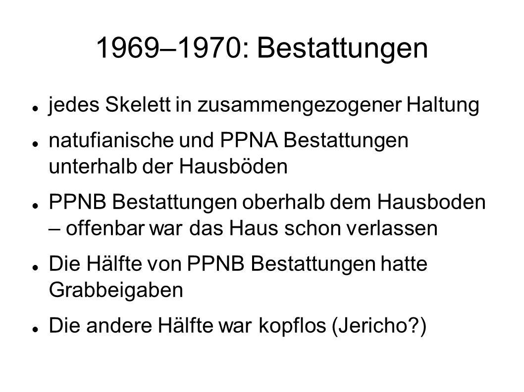 1969–1970: Bestattungen jedes Skelett in zusammengezogener Haltung