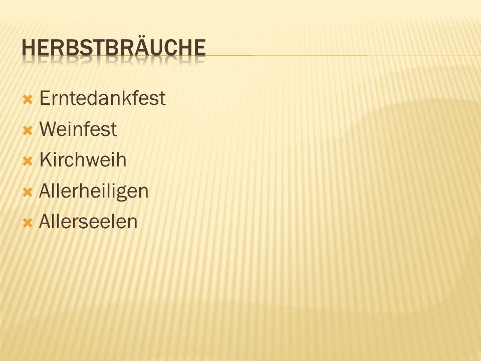 Herbstbräuche Erntedankfest Weinfest Kirchweih Allerheiligen