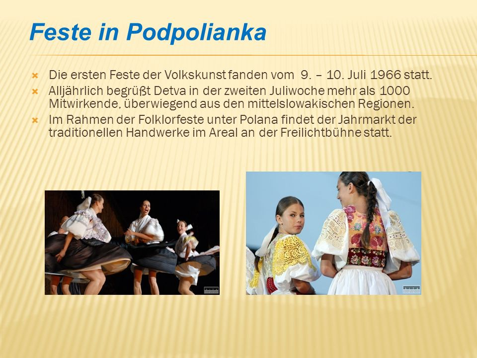 Feste in Podpolianka Die ersten Feste der Volkskunst fanden vom 9. – 10. Juli 1966 statt.