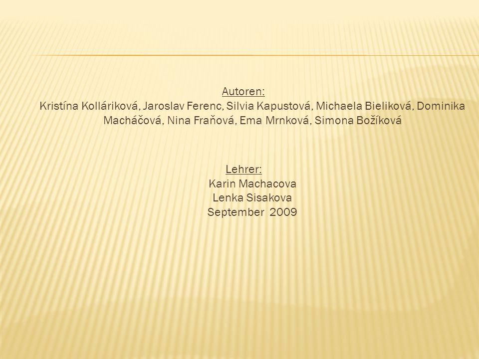 Lehrer: Karin Machacova Lenka Sisakova September 2009