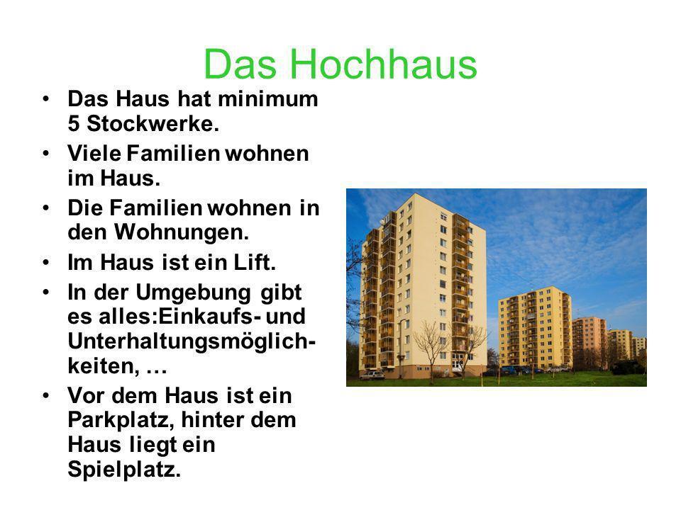 Das Hochhaus Das Haus hat minimum 5 Stockwerke.