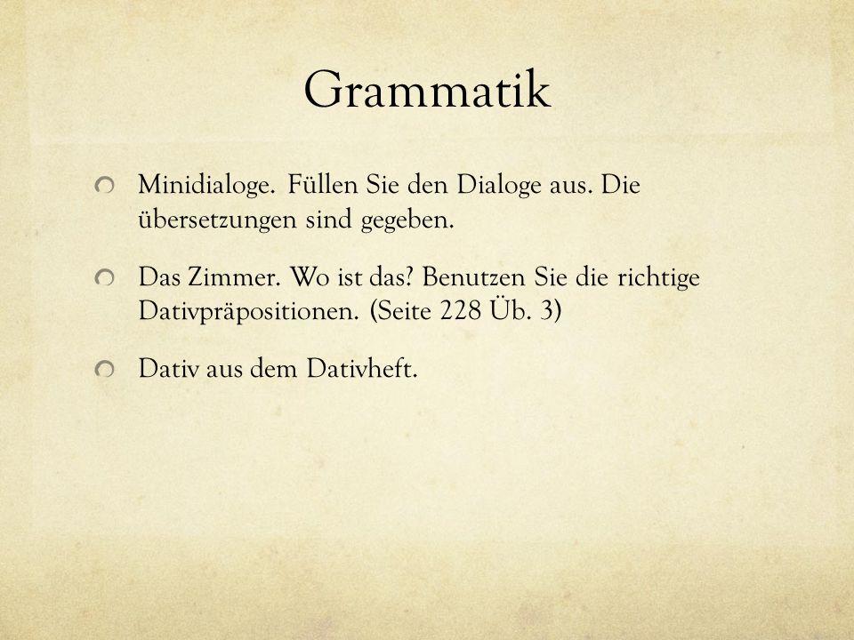 GrammatikMinidialoge. Füllen Sie den Dialoge aus. Die übersetzungen sind gegeben.