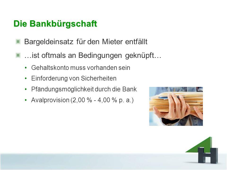 Die Bankbürgschaft Bargeldeinsatz für den Mieter entfällt