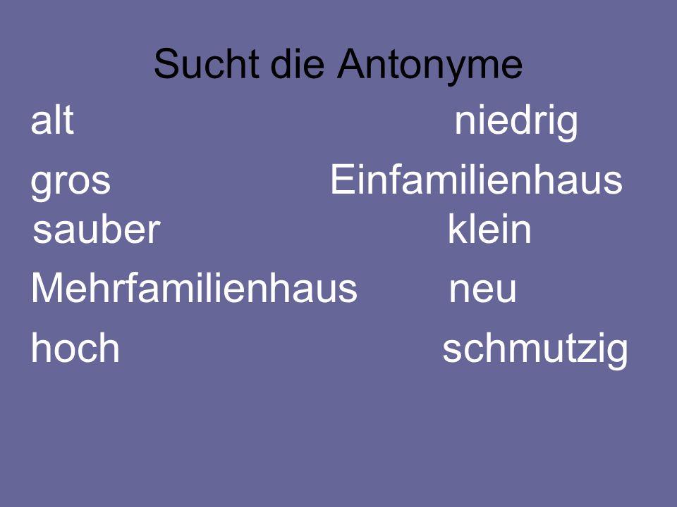 Sucht die Antonyme alt niedrig.