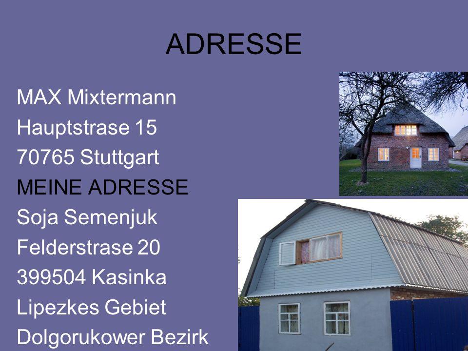 ADRESSE MAX Mixtermann Hauptstrase 15 70765 Stuttgart MEINE ADRESSE