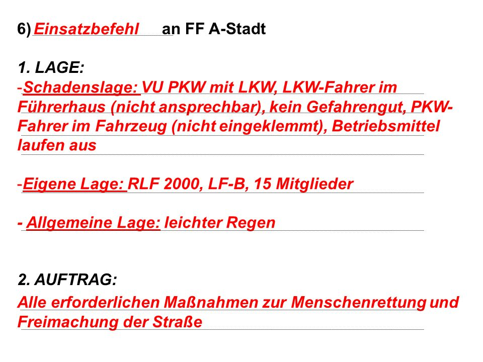 6) an FF A-Stadt 1. LAGE: 2. AUFTRAG: Einsatzbefehl.