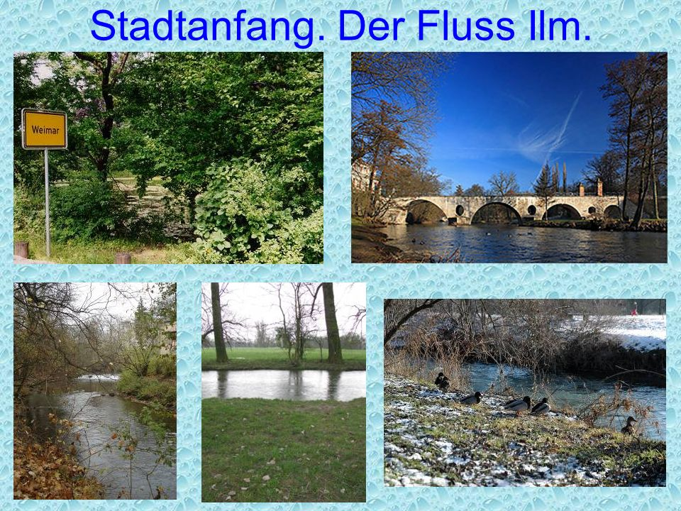 Stadtanfang. Der Fluss Ilm.