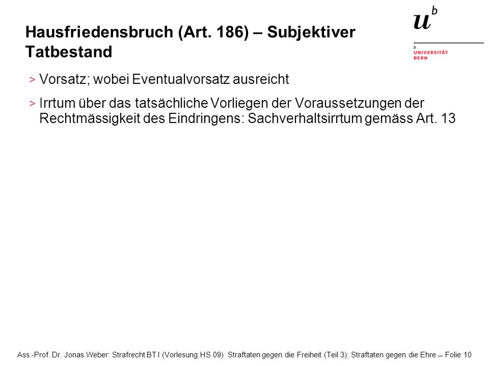 Hausfriedensbruch (Art. 186) – Subjektiver Tatbestand