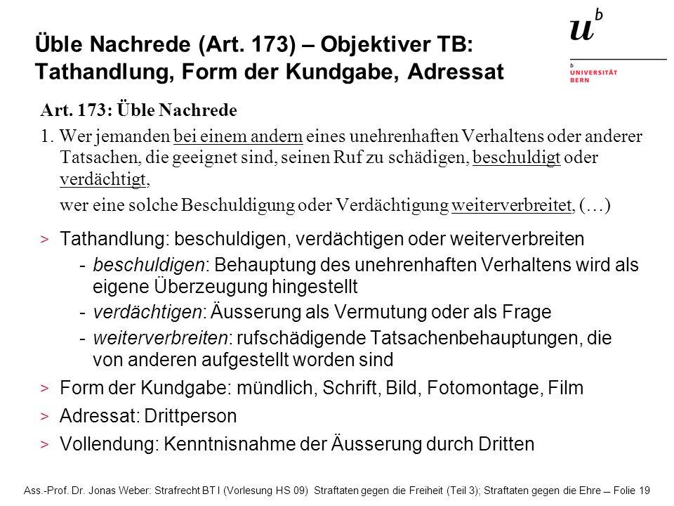 Üble Nachrede (Art. 173) – Objektiver TB: Tathandlung, Form der Kundgabe, Adressat