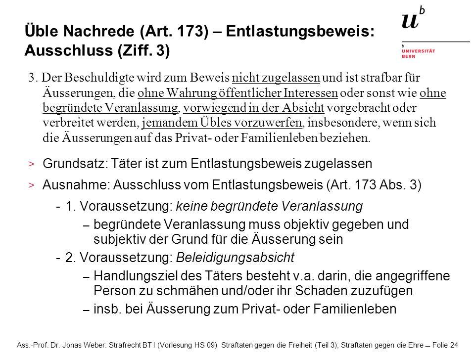 Üble Nachrede (Art. 173) – Entlastungsbeweis: Ausschluss (Ziff. 3)
