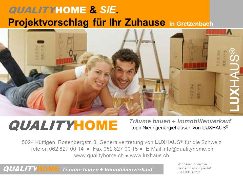 QUALITYHOME & SIE. Projektvorschlag für Ihr Zuhause in Gretzenbach