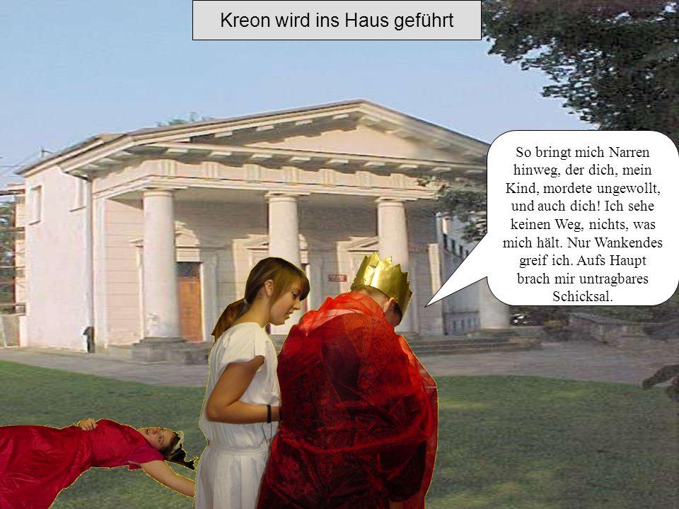 Kreon wird ins Haus geführt