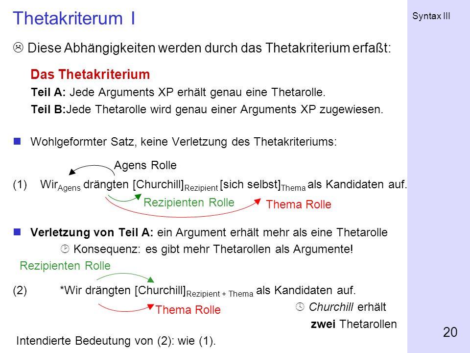 Thetakriterum I  Diese Abhängigkeiten werden durch das Thetakriterium erfaßt: Das Thetakriterium.