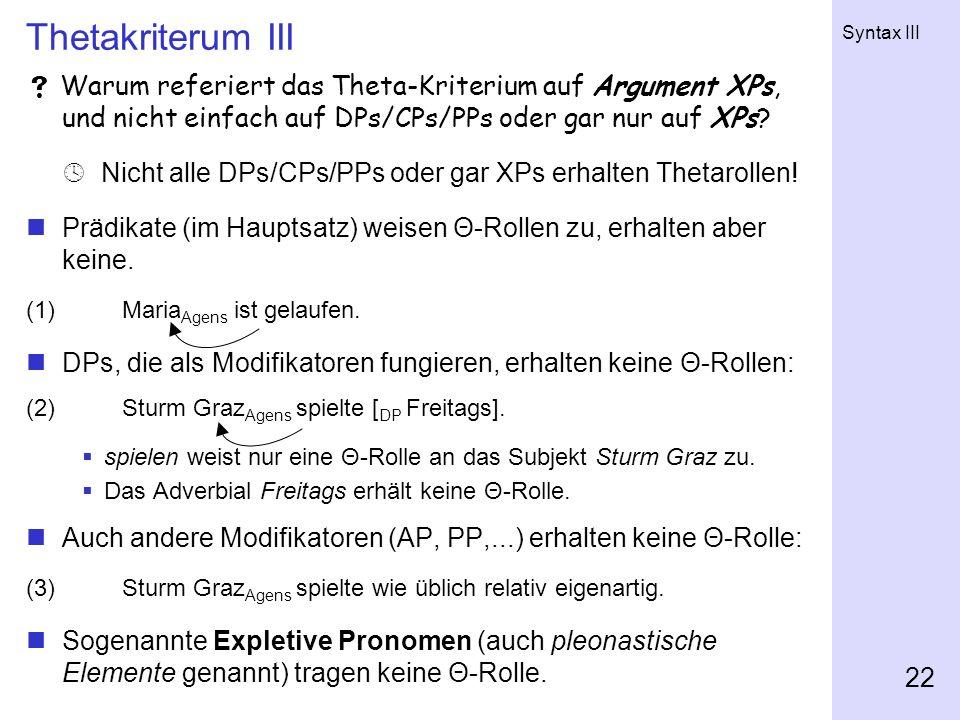 Thetakriterum III  Warum referiert das Theta-Kriterium auf Argument XPs, und nicht einfach auf DPs/CPs/PPs oder gar nur auf XPs
