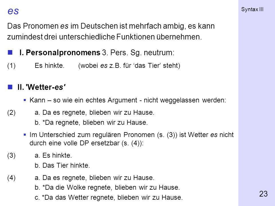 es Das Pronomen es im Deutschen ist mehrfach ambig, es kann