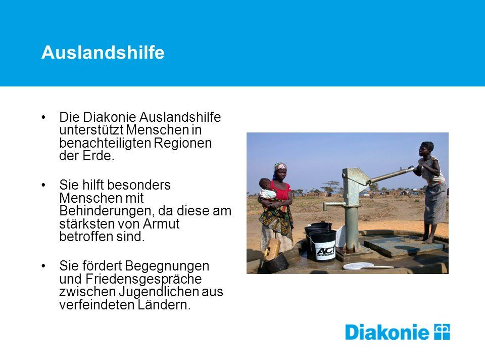 Auslandshilfe Die Diakonie Auslandshilfe unterstützt Menschen in benachteiligten Regionen der Erde.