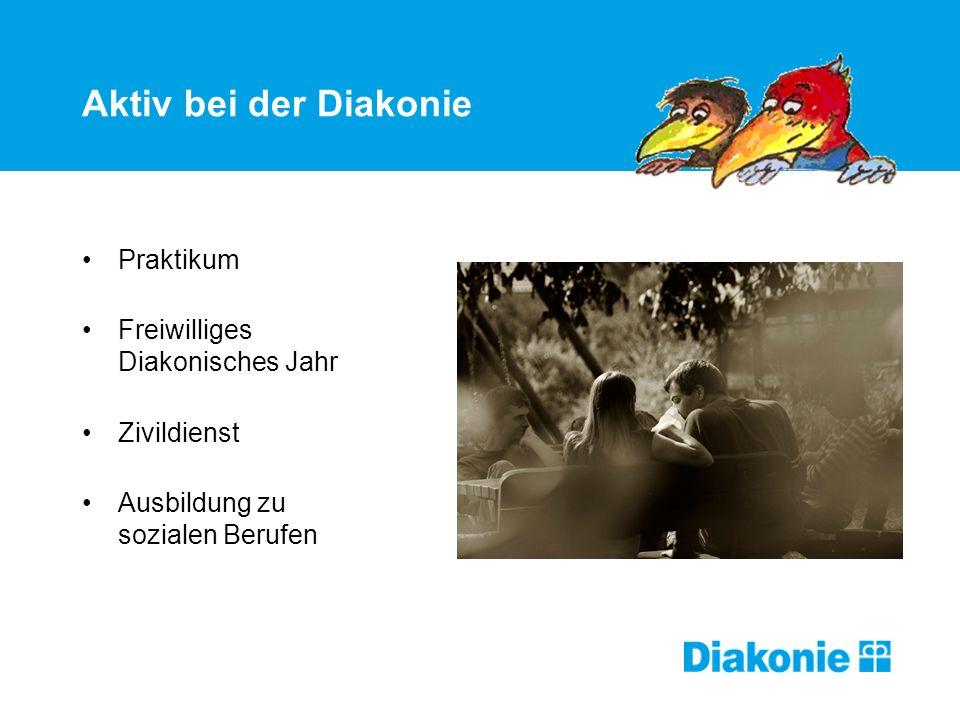 Aktiv bei der Diakonie Praktikum Freiwilliges Diakonisches Jahr