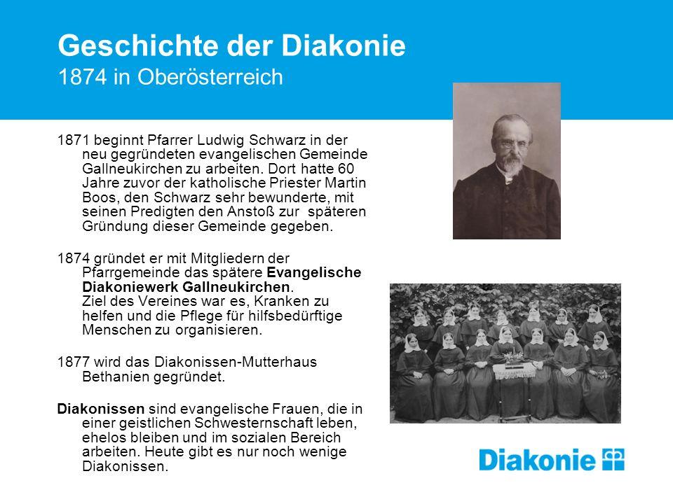 Geschichte der Diakonie 1874 in Oberösterreich