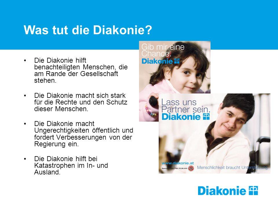 Was tut die Diakonie Die Diakonie hilft benachteiligten Menschen, die am Rande der Gesellschaft stehen.